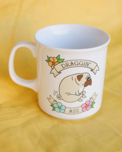 Draggin' Ass Pug Mug
