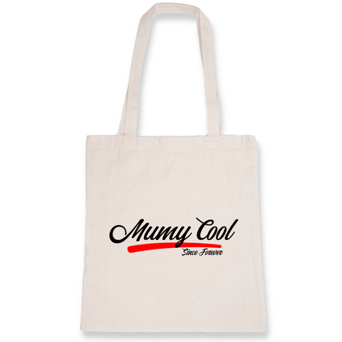 "Tote Bag ""Mumy Cool Since Forever"""