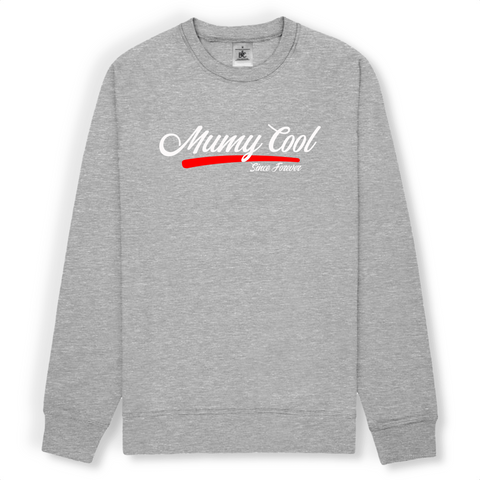 "Sweat Unisexe ""Mumy Cool Since Forever"""