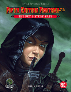 """The Fey Sisters' Fate"", D&D Fifth Edition Fantasy #2 - Level 1 Adventure Module"