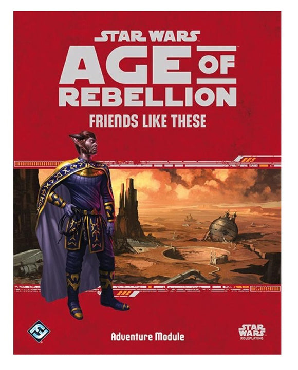 Star Wars Age of Rebellion, Friends Like These Adventure Supplement