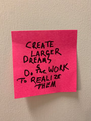 """""""Create larger dreams and do the work"""" Post-it note. Poetic Republic Coffee Co. 2021"""