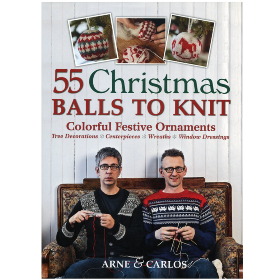 Arne & Carlos: 55 Christmas Balls to Knit