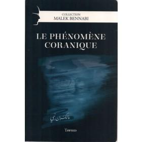 Le Phénoméne Coranique, De Malek Bennabi, Collection Malek Bennabi - Editions Tawhid