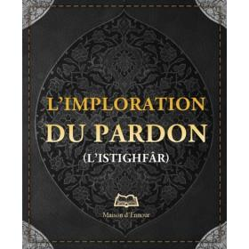 L'imploration du pardon (L'istighfâr)
