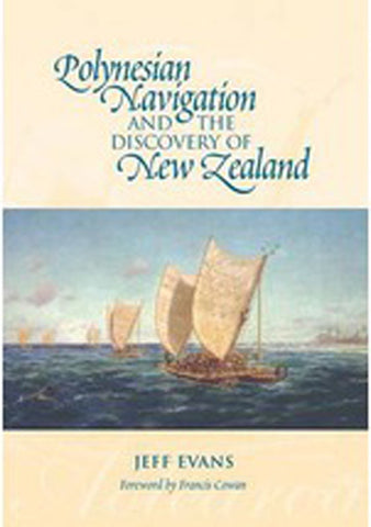 Polynesian Navigation and the Discovery of New Zealand | By Jeff Evans