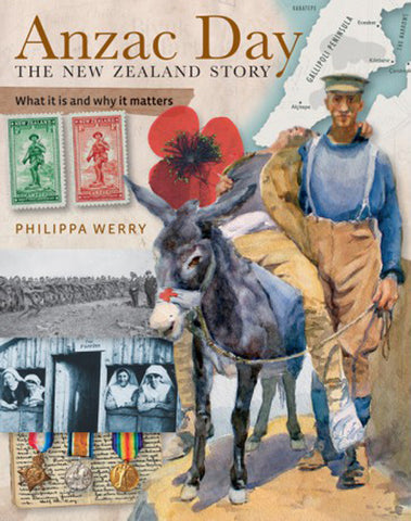 Anzac Day - the New Zealand Story: What it is and Why it Matters | By Philippa Werry