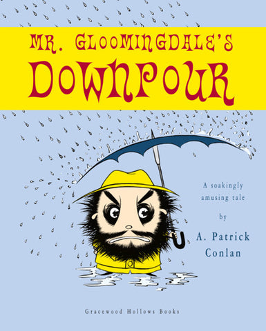 Mr. Gloomingdale's Downpour | By A. Patrick Conlan