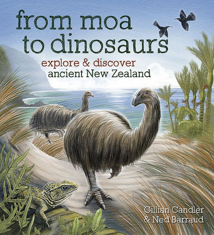 From Moa to Dinosaurs | By Gillian Candler & Ned Barraud