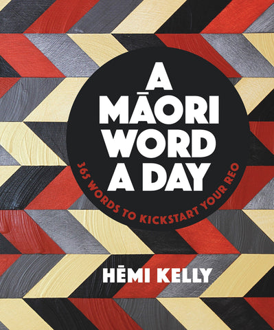 A Māori Word A Day | By Hemi Kelly