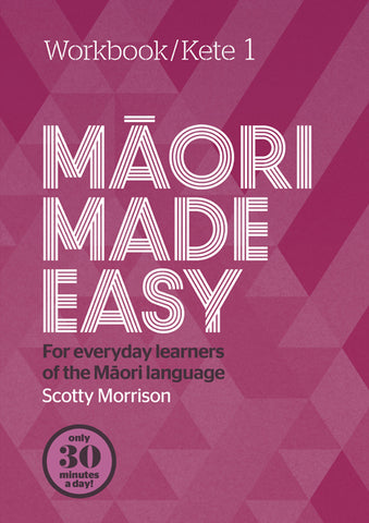 Maori Made Easy Workbook 1/Kete 1 | By Scotty Morrison