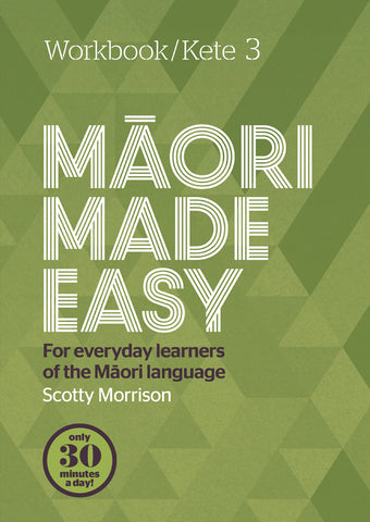 Maori Made Easy Workbook 3/Kete 3 | By Scotty Morrison