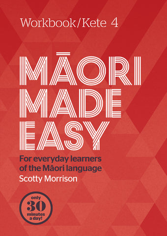 Maori Made Easy Workbook 4/Kete 4 | By Scotty Morrison