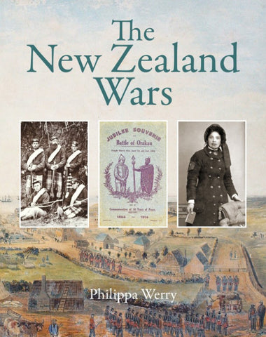 The New Zealand Wars | By Philippa Werry