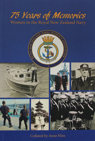 75 Years of Memories - Women in the Royal New Zealand Navy | Collated By Anne Hine
