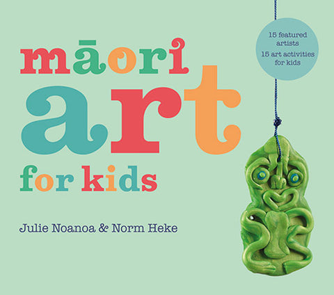 Maori Art for Kids  | By Julie Noanoa & Norm Heke