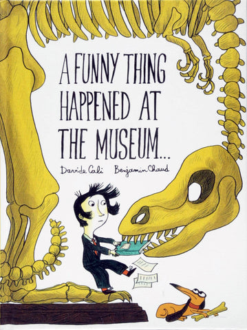 A Funny Thing Happened At The Museum | By Davide Cali and Benjamin Chaud