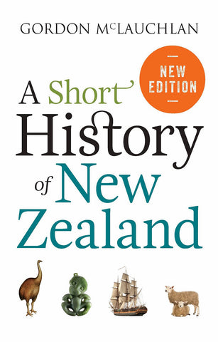 A Short History of New Zealand  | By Gordon McLauchlan