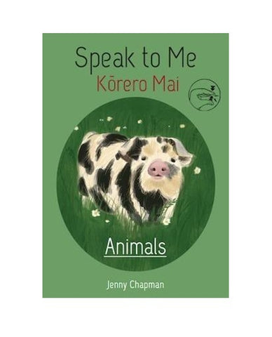 Speak to Me - Kōrero Mai Animals | By Jenny Chapman