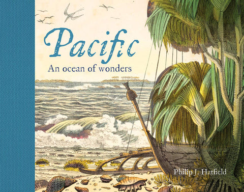Pacific: An Ocean of Wonders | By Philip J. Hatfield