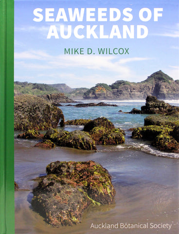 Seaweeds of Auckland by Mike D. Wilcox