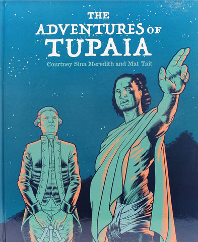 The Adventures of Tupaia | By Courtney Sina Meredith and Mat Tait