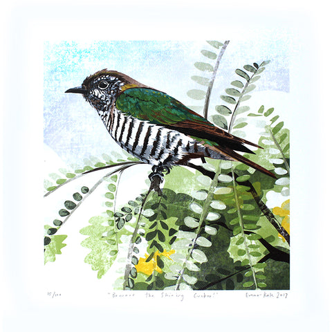 Beware the Shining Cuckoo Print | By Emma-Kate Moore