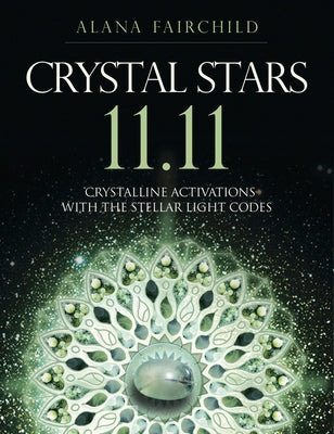 Crystal Stars 11 11 - Crystalline Activations with the Stellar Light Codes