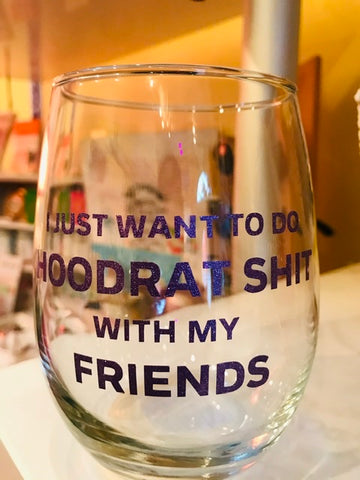Hood Rat Shit Wine Glass