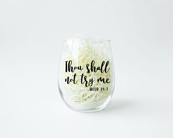 Thou Shall Not Try Me Wine Glass