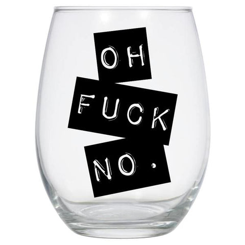 Oh Fuck No Wine Glass
