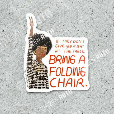 Bring A Folding Chair Sticker