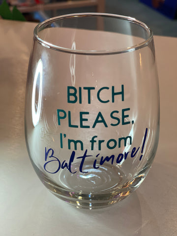 Bitch Please Baltimore Wine Glass