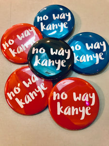 No Way Kanye Button Pin