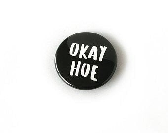 Okay Hoe Button Pin
