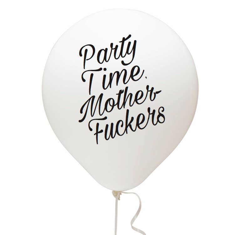 Party Time Mother Fuckers Balloon