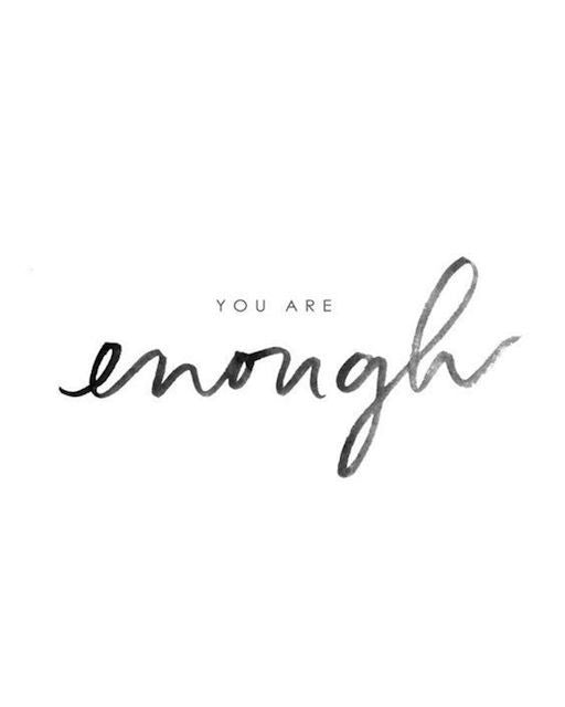 It's not your job, It's YOU... YOU are ENOUGH.
