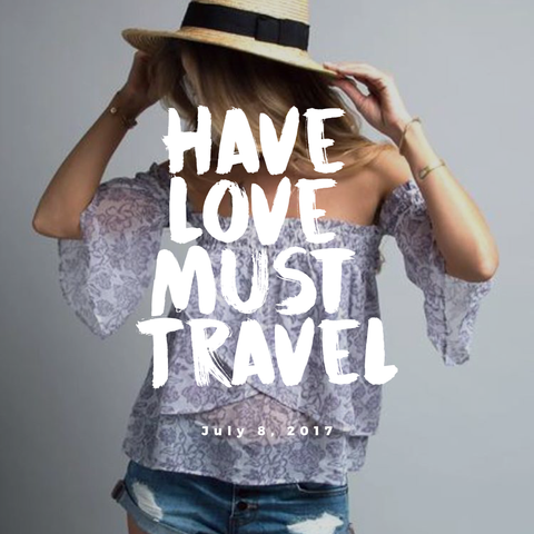 Have Love Must Travel Clothing
