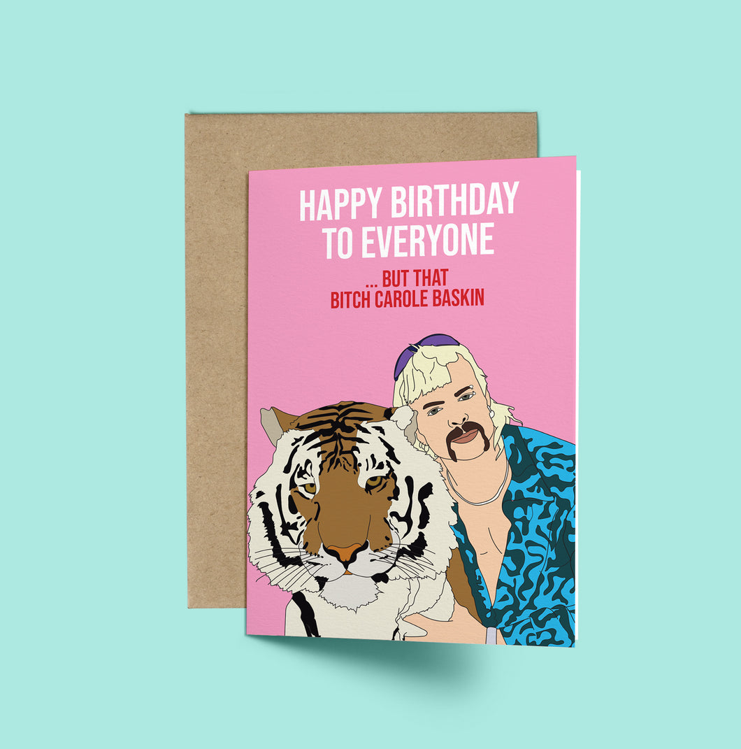 Joe Exotic - Tiger King, Happy Birthday Everyone.. but that bitch Carole Baskin