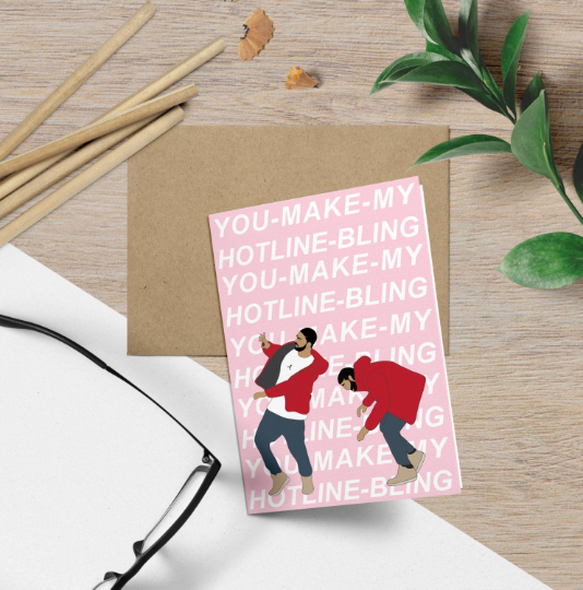 Drake, Hotline Bling Valentines Day Card