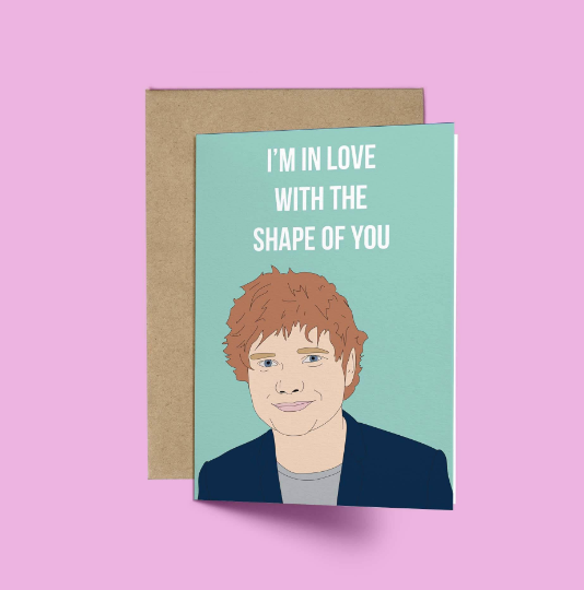 Ed Sheeran, Shape of You Funny Valentines Day Card