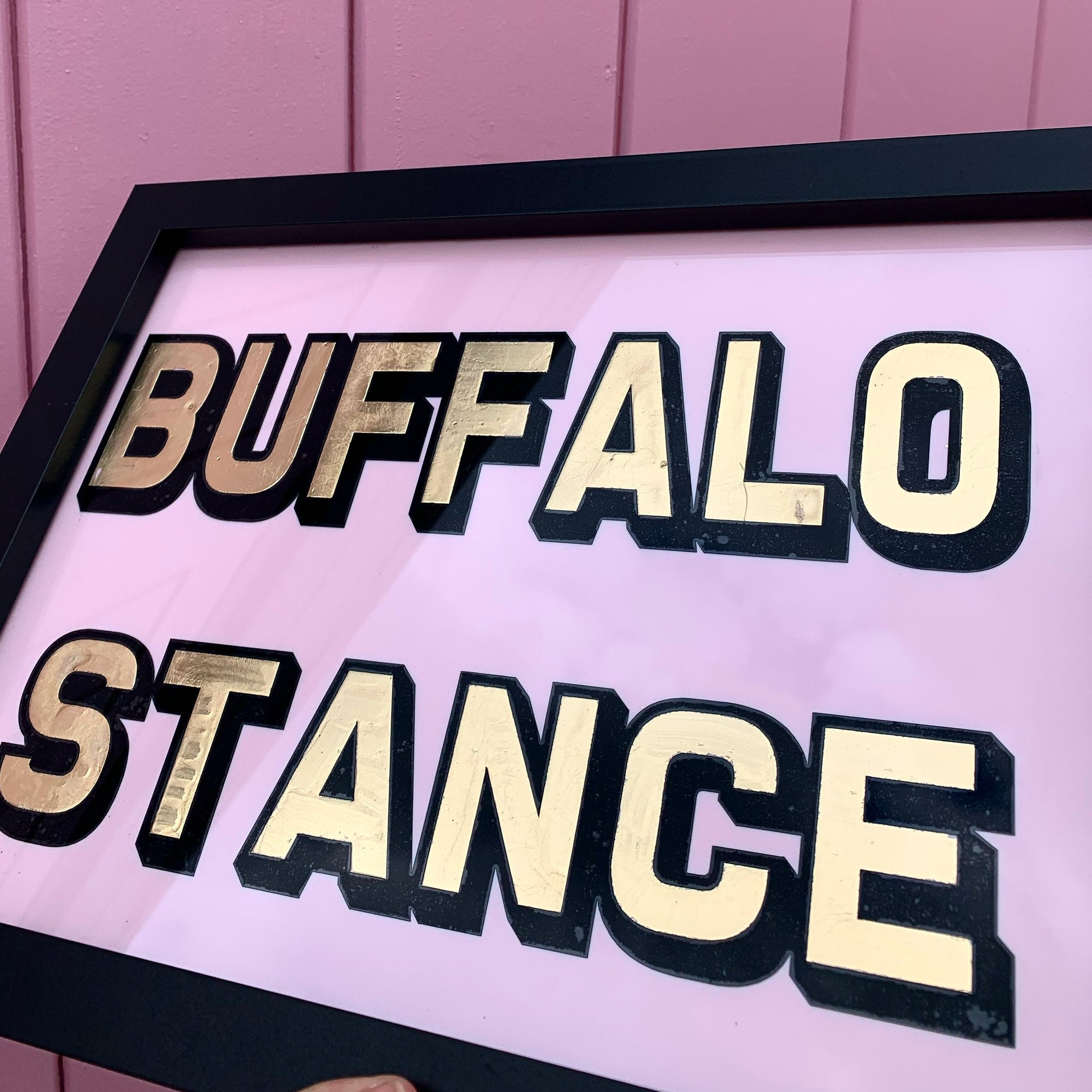 BUFFALO STANCE Gold Foiled Handmade Typography Art