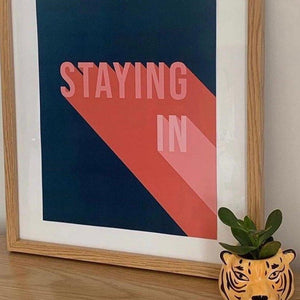 Staying In Typography Print