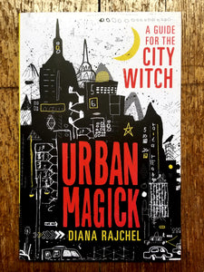 Urban Magick: A Guide for the City Witch by Diana Rajchel