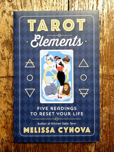 Tarot Elements: Five Readings to Reset Your Life by Melissa Cynova