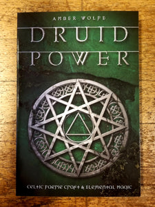 Druid Power: Celtic Faerie Craft & Elemental Magic by Amber Wolfe