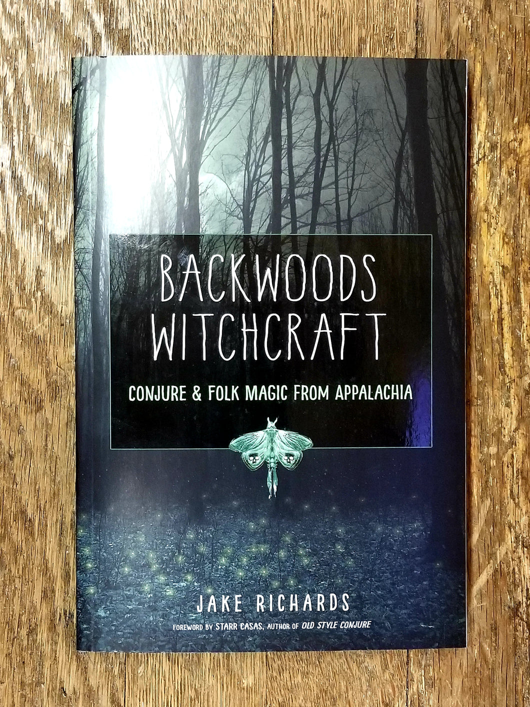 Backwoods Witchcraft: Conjure & Folk Magic from Appalachia by Jake Richards