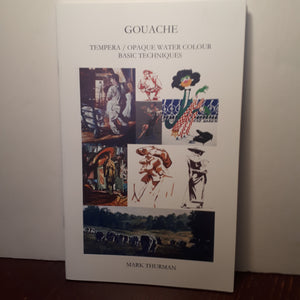 Mark Thurman How to Paint with Gouache Art Book Signed