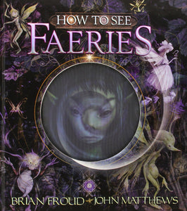 How to See Faeries Hardcover Brian Froud