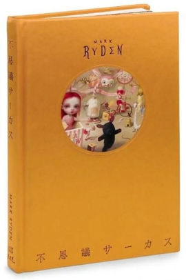 Mark Ryden Fushigi Circus Gold Japanese Edition